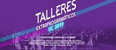 TALLERES EXTRAPROGRAMÁTICOS UC 1° SEMESTRE 2019